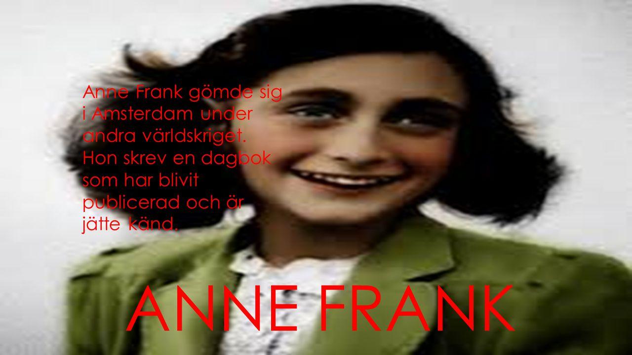 Anne Frank gömde sig i Amsterdam under andra världskriget