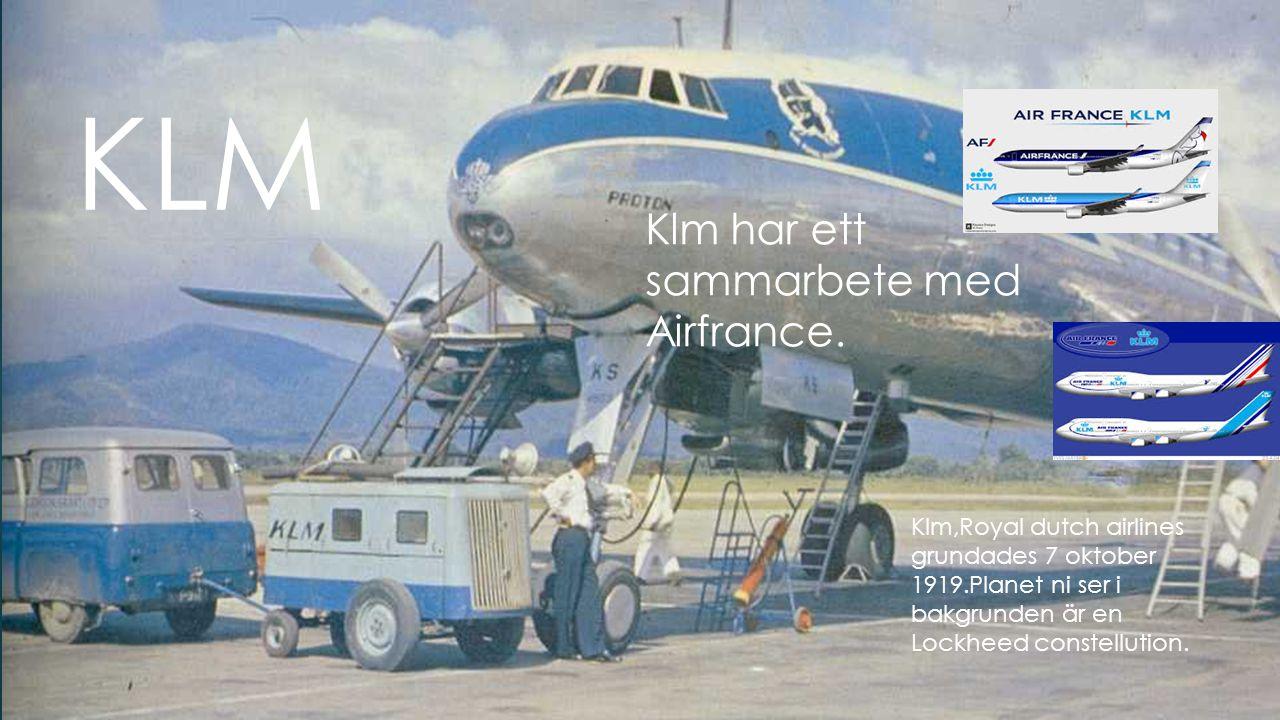 KLM Klm har ett sammarbete med Airfrance.