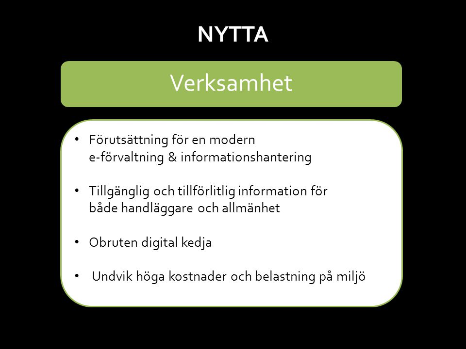 NYTTA Verksamhet. Förutsättning för en modern e-förvaltning & informationshantering.