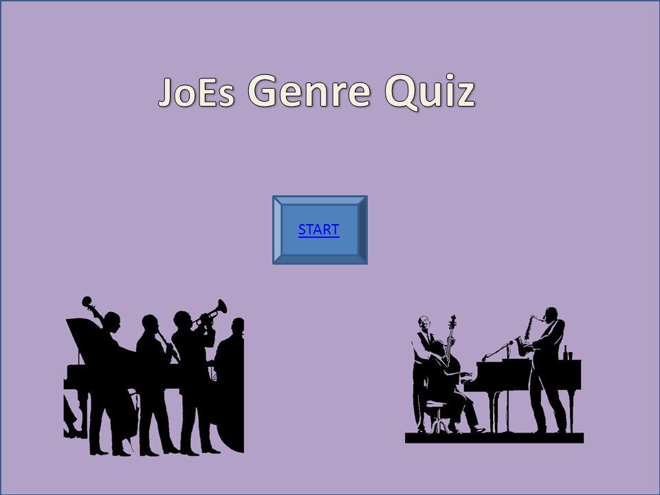 JoEs Genre Quiz START