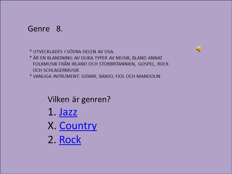 X. Country 2. Rock Genre 8. Vilken är genren 1. Jazz