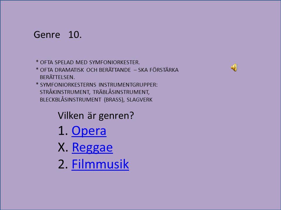 X. Reggae 2. Filmmusik Genre 10. Vilken är genren 1. Opera