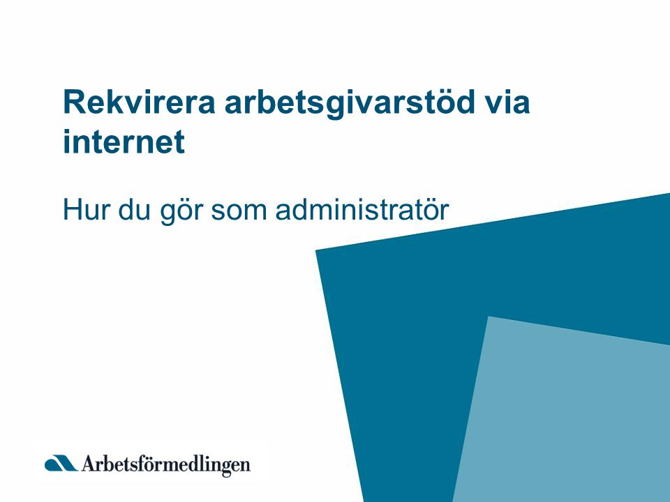 Rekvirera arbetsgivarstöd via internet
