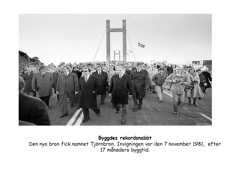 Byggdes rekordsnabbt Den nya bron fick namnet Tjörnbron