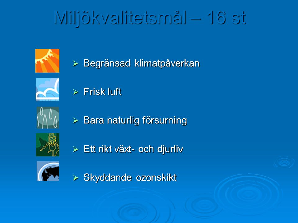 Miljökvalitetsmål – 16 st