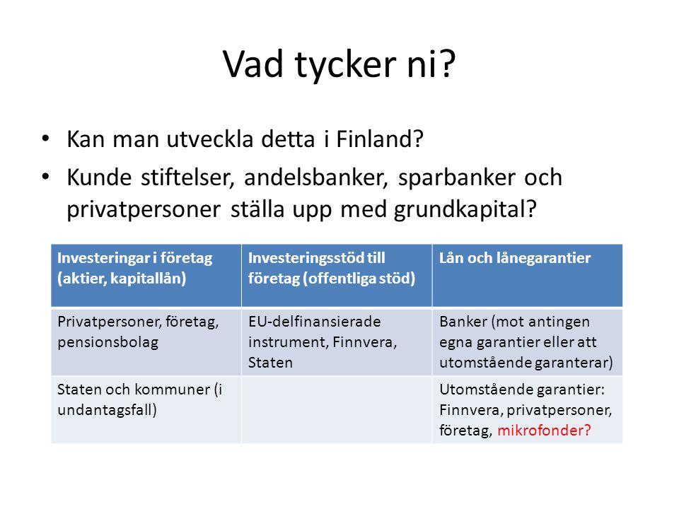 Vad tycker ni Kan man utveckla detta i Finland