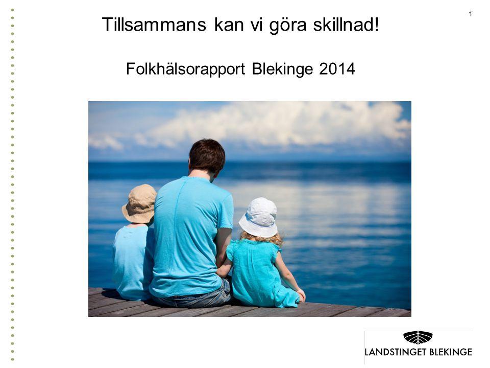 Tillsammans kan vi göra skillnad! Folkhälsorapport Blekinge 2014
