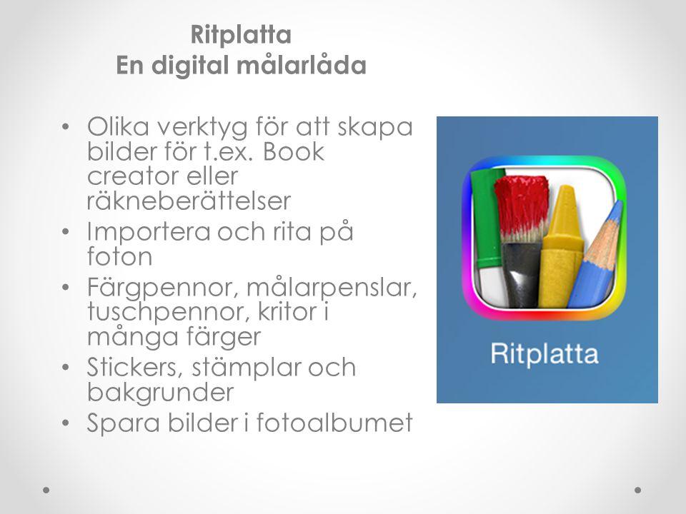 Ritplatta En digital målarlåda. Olika verktyg för att skapa bilder för t.ex. Book creator eller räkneberättelser.