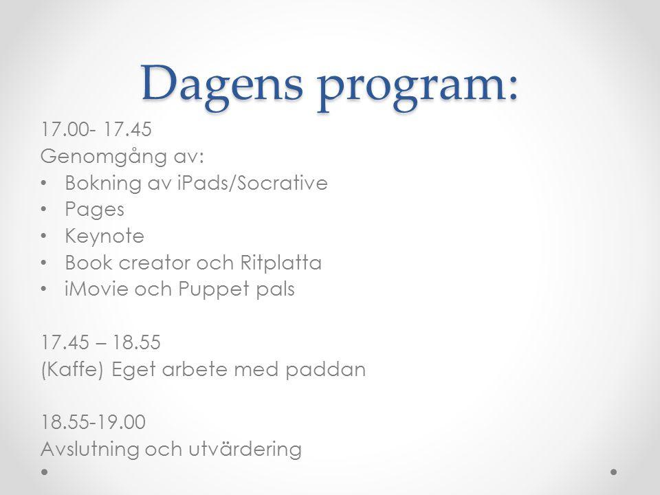 Dagens program: 17.00- 17.45 Genomgång av: Bokning av iPads/Socrative