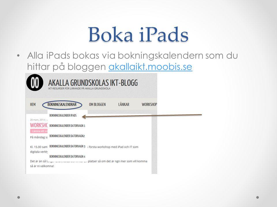 Boka iPads Alla iPads bokas via bokningskalendern som du hittar på bloggen akallaikt.moobis.se