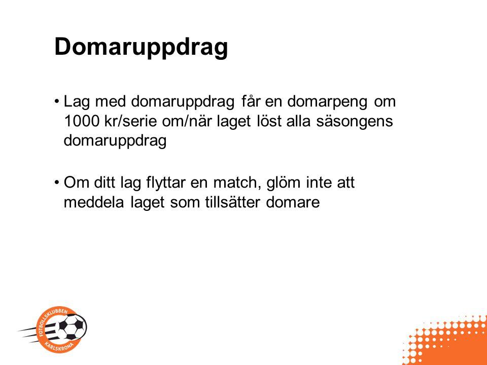 Domaruppdrag Lag med domaruppdrag får en domarpeng om 1000 kr/serie om/när laget löst alla säsongens domaruppdrag.