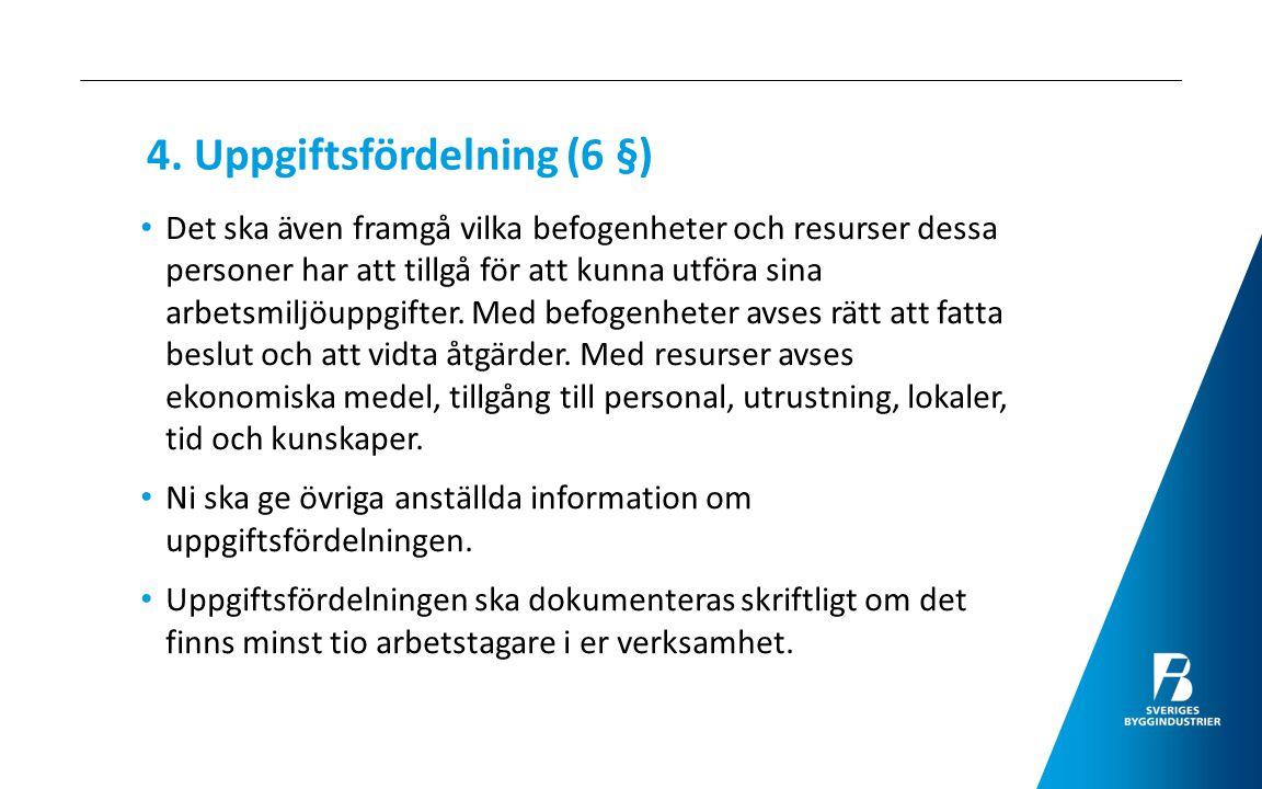 4. Uppgiftsfördelning (6 §)