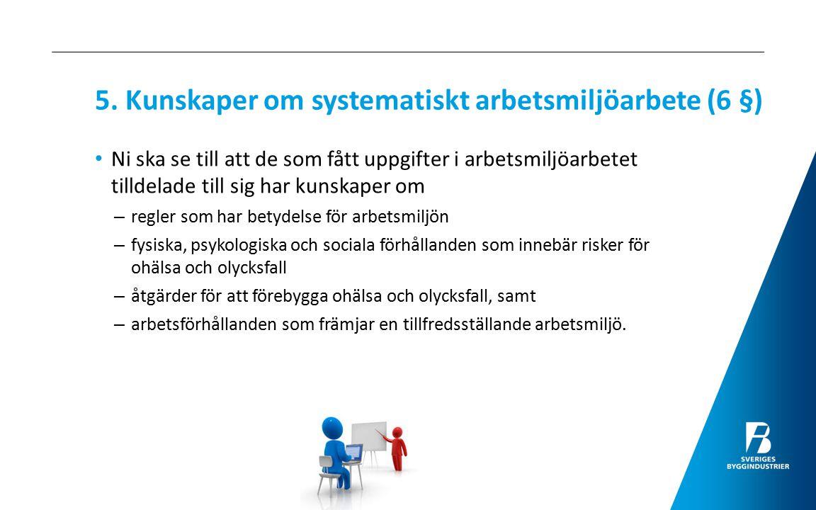 5. Kunskaper om systematiskt arbetsmiljöarbete (6 §)