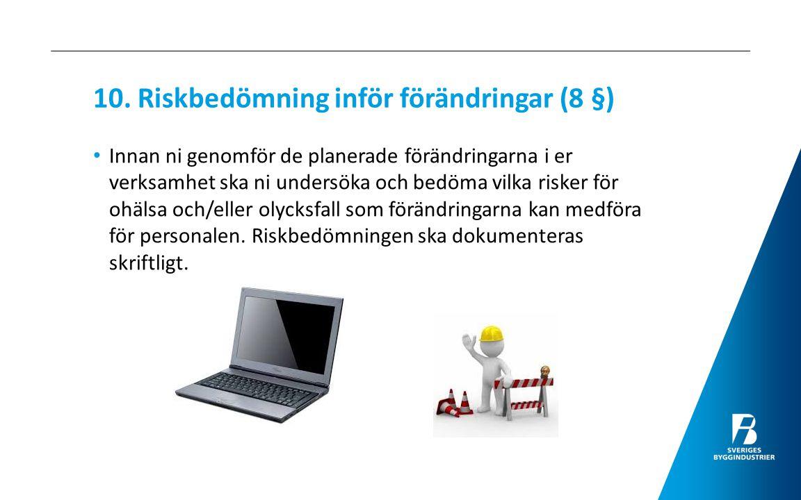 10. Riskbedömning inför förändringar (8 §)