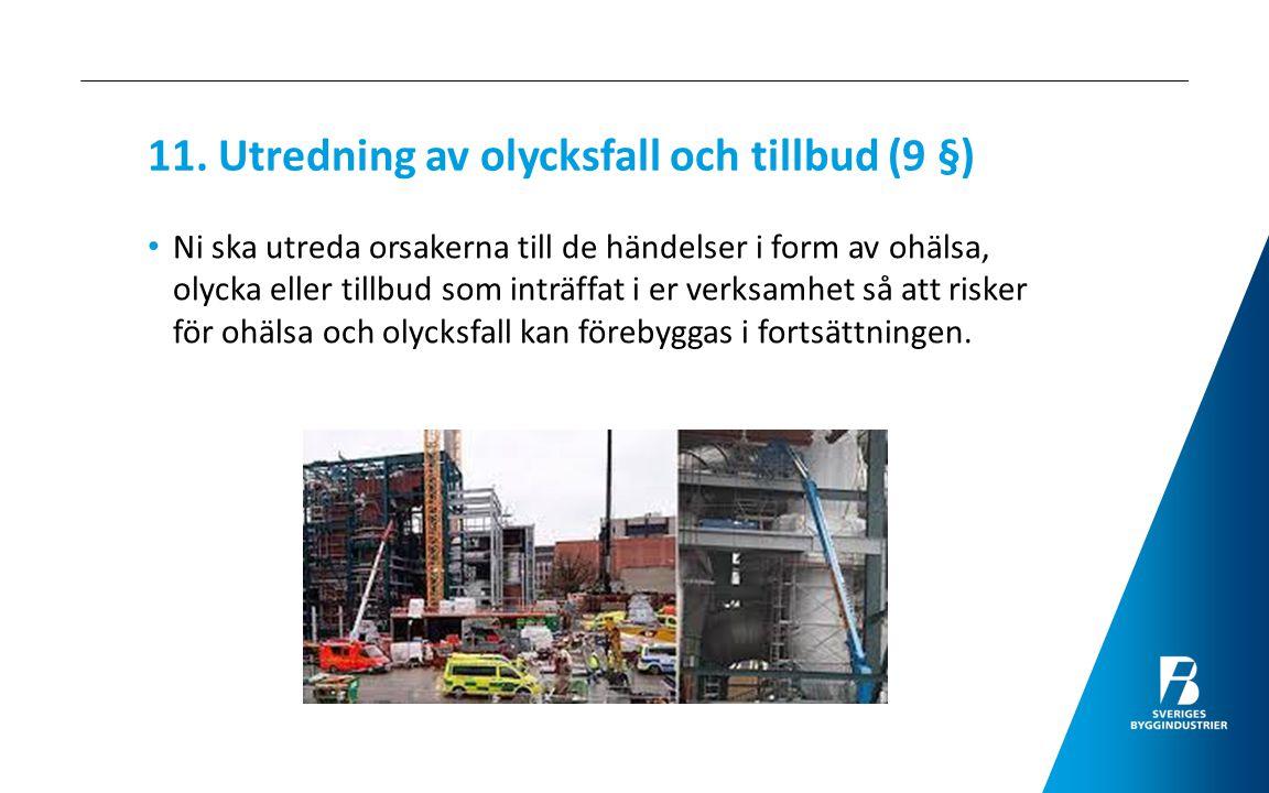11. Utredning av olycksfall och tillbud (9 §)