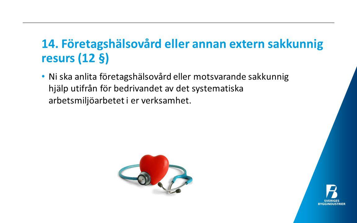 14. Företagshälsovård eller annan extern sakkunnig resurs (12 §)