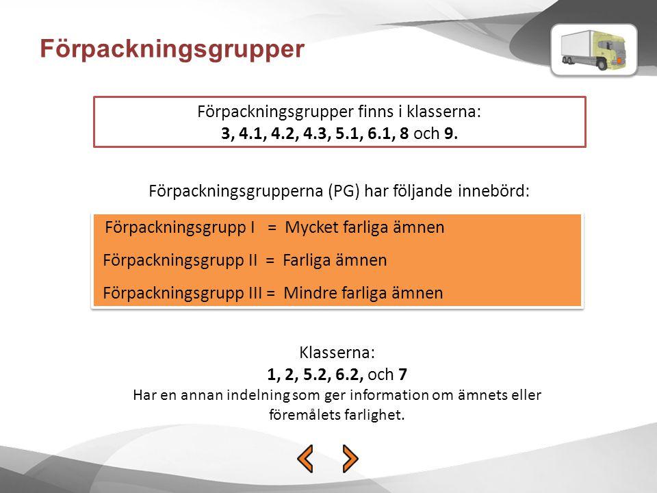 Förpackningsgrupper Förpackningsgrupper finns i klasserna: