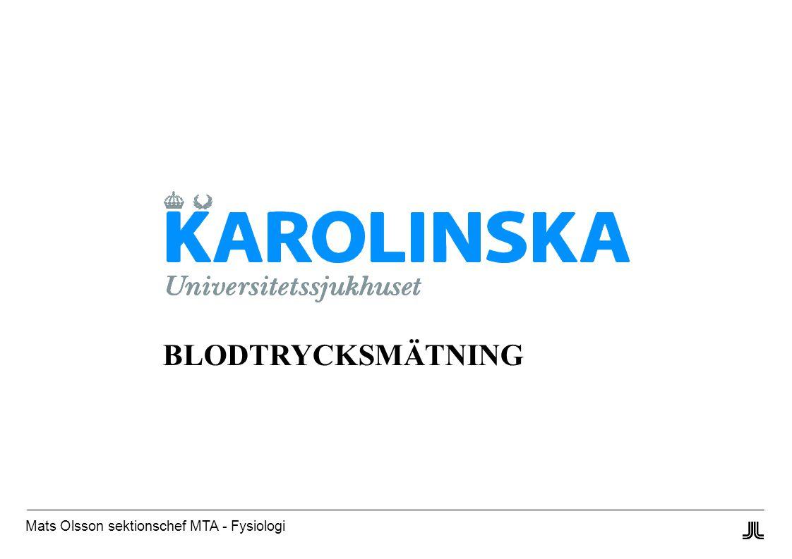 BLODTRYCKSMÄTNING Mats Olsson sektionschef MTA - Fysiologi