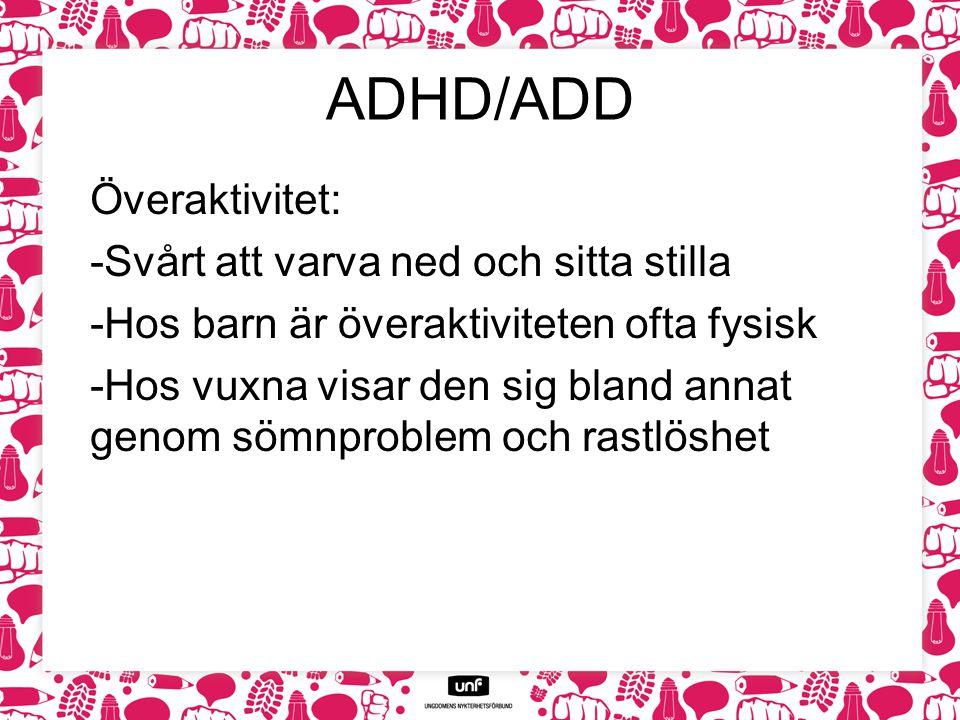 ADHD/ADD Överaktivitet: Svårt att varva ned och sitta stilla