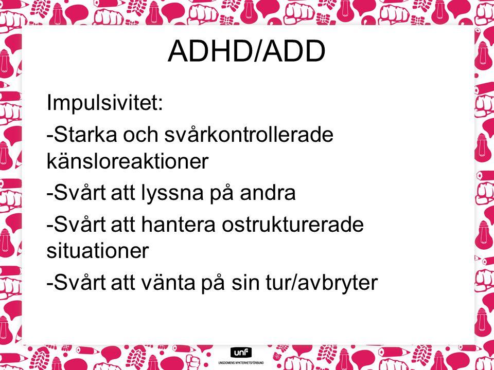 ADHD/ADD Impulsivitet: Starka och svårkontrollerade känsloreaktioner