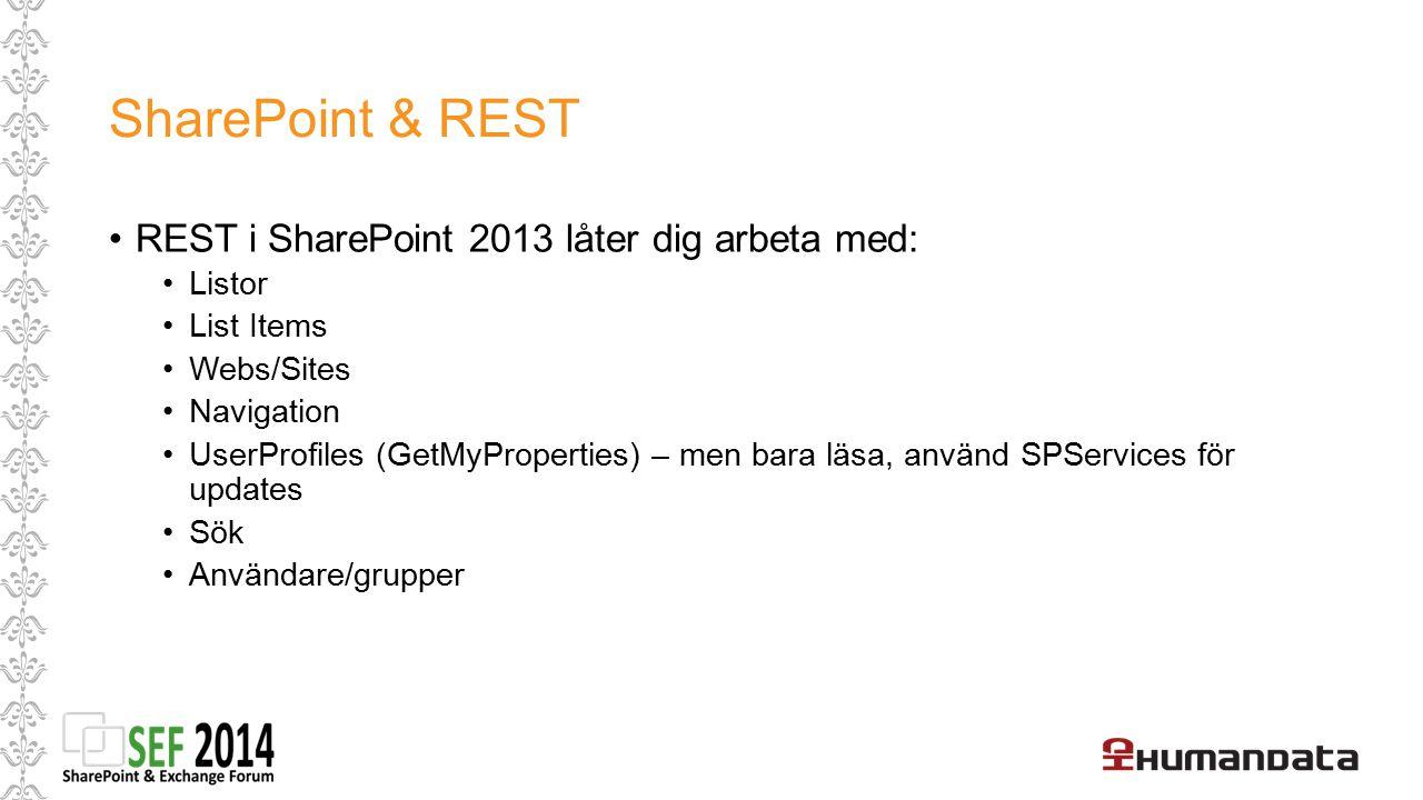 SharePoint & REST REST i SharePoint 2013 låter dig arbeta med: Listor