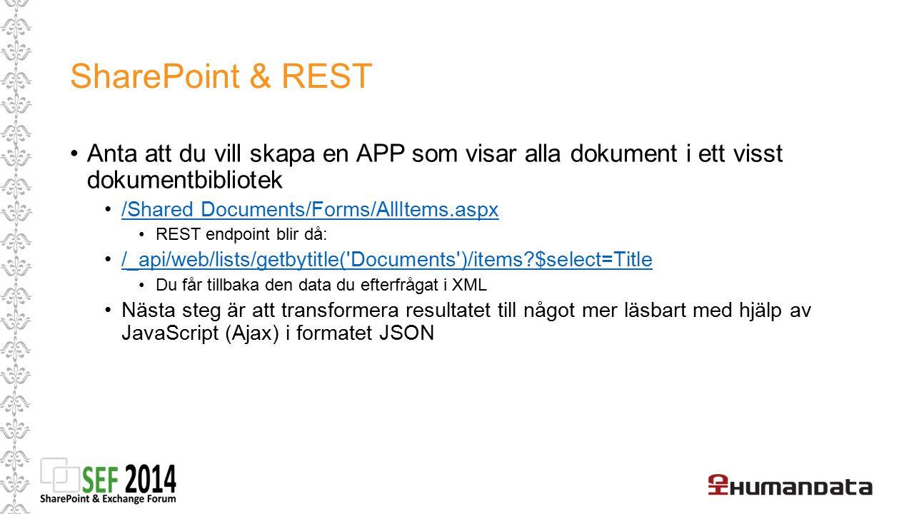 SharePoint & REST Anta att du vill skapa en APP som visar alla dokument i ett visst dokumentbibliotek.
