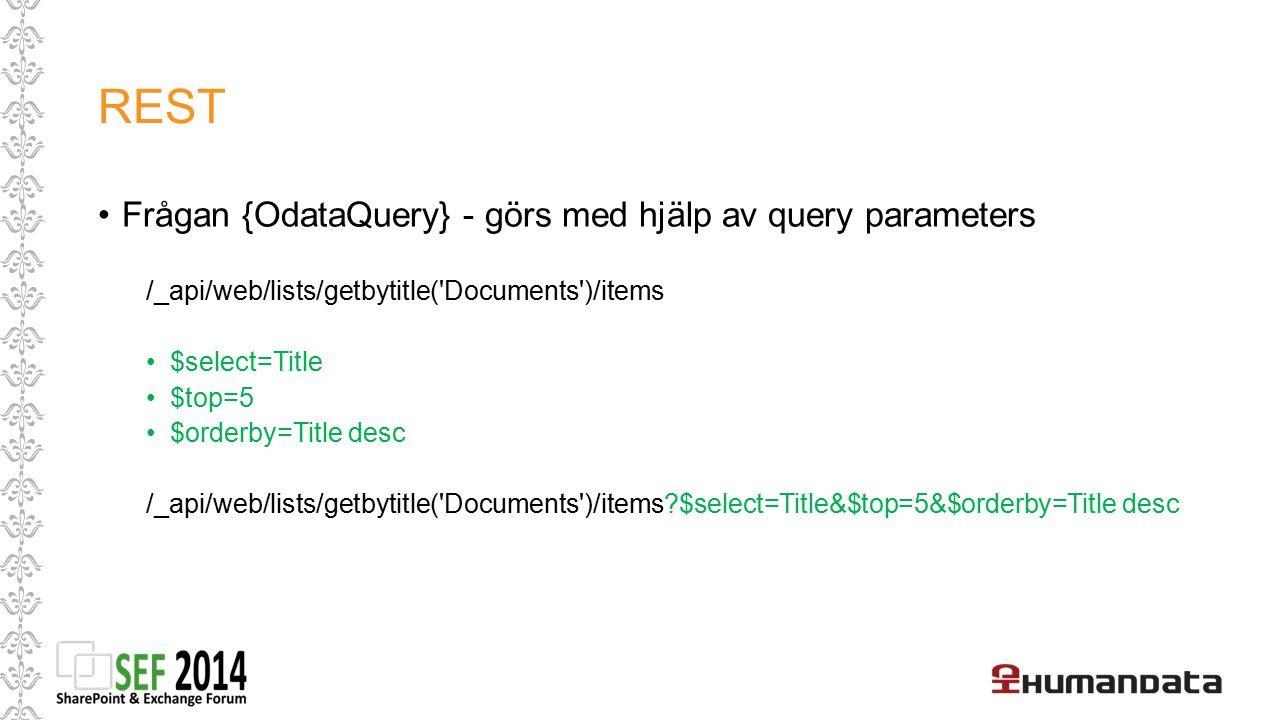 REST Frågan {OdataQuery} - görs med hjälp av query parameters