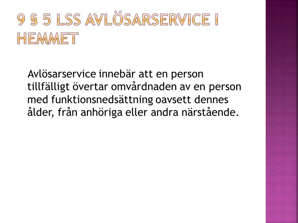 9 § 5 LSS avlösarservice i hemmet