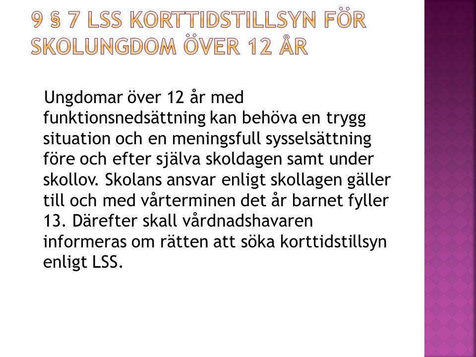 9 § 7 lss korttidstillsyn för skolungdom över 12 år