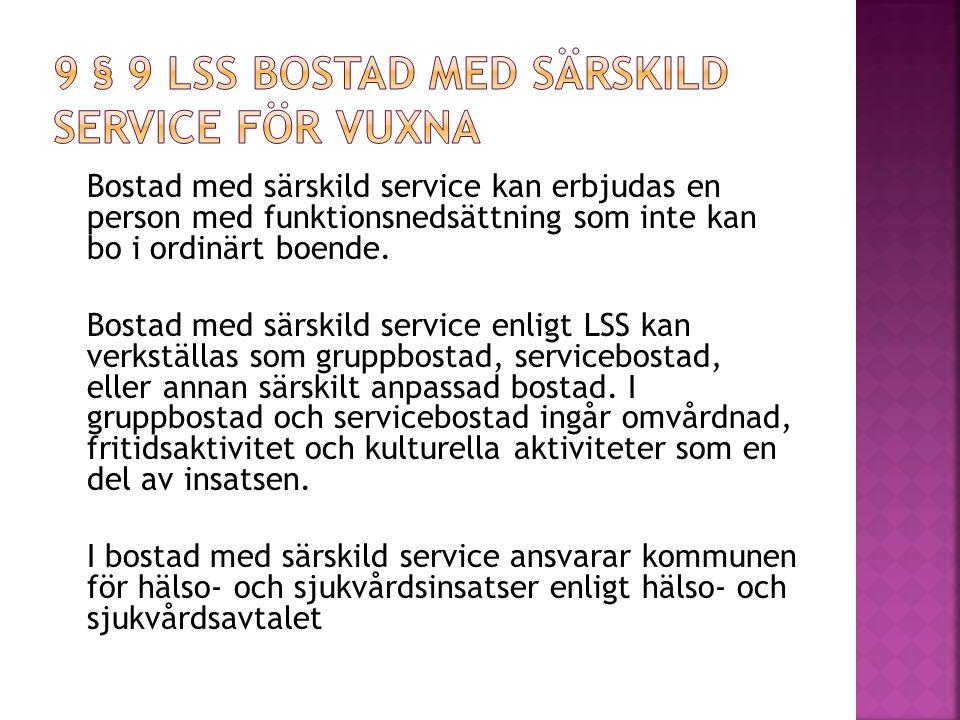 9 § 9 LSS Bostad med särskild service för vuxna