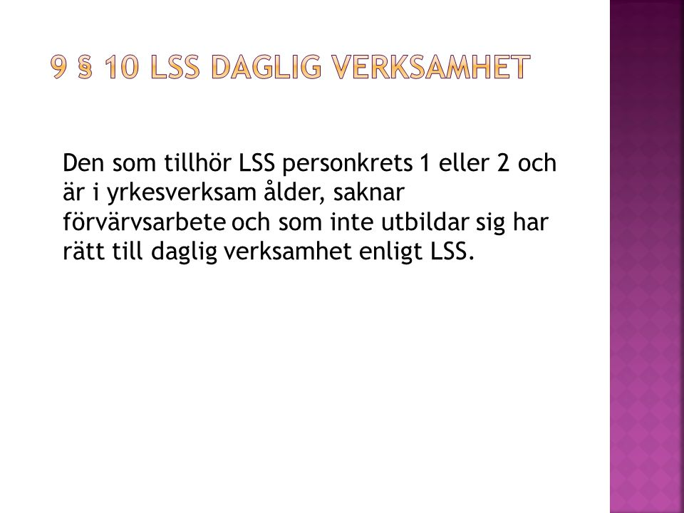 9 § 10 Lss daglig verksamhet