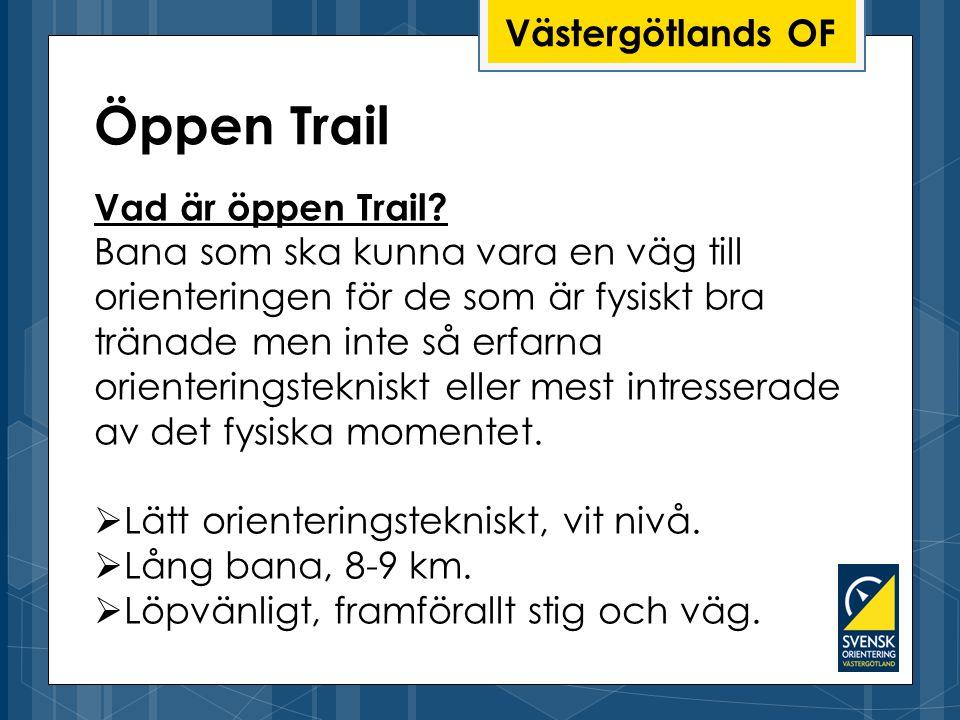 Öppen Trail Västergötlands OF Vad är öppen Trail
