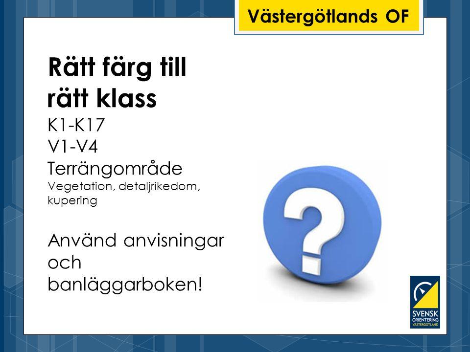 Rätt färg till rätt klass Västergötlands OF K1-K17 V1-V4 Terrängområde