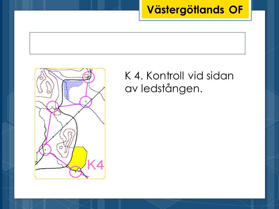 Västergötlands OF K 4. Kontroll vid sidan av ledstången.