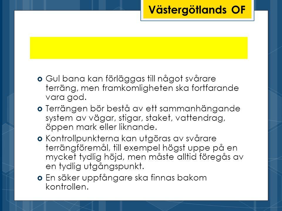 Västergötlands OF Gul bana kan förläggas till något svårare terräng, men framkomligheten ska fortfarande vara god.