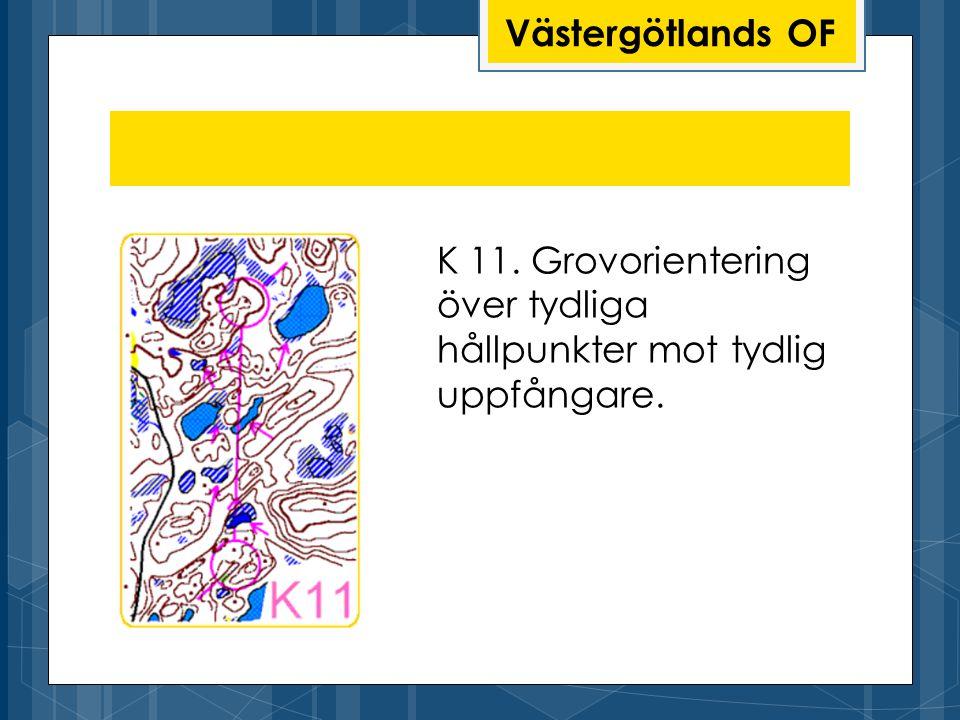 Västergötlands OF K 11. Grovorientering över tydliga hållpunkter mot tydlig uppfångare.