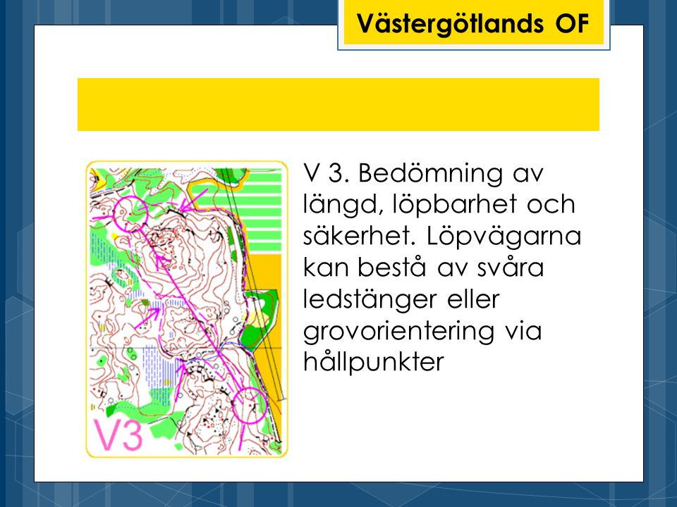 Västergötlands OF V 3. Bedömning av längd, löpbarhet och säkerhet.