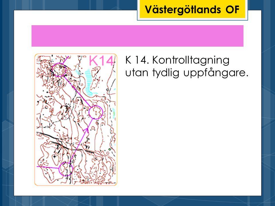 Västergötlands OF K 14. Kontrolltagning utan tydlig uppfångare.