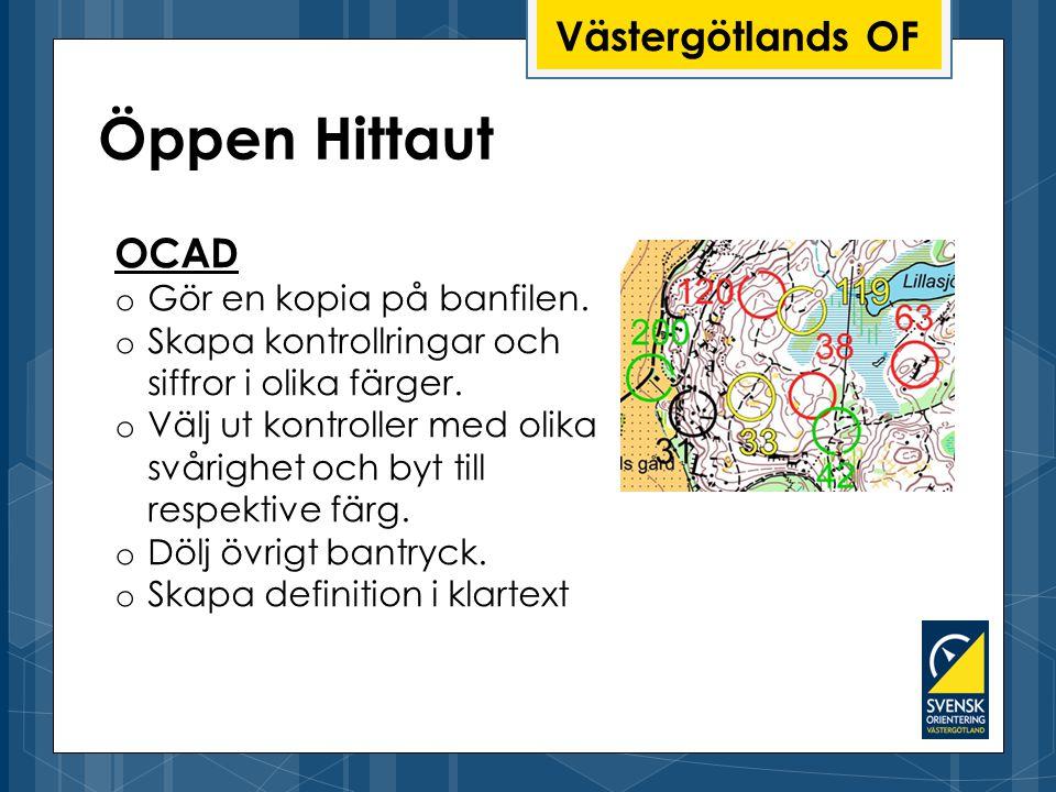 Öppen Hittaut Västergötlands OF OCAD Gör en kopia på banfilen.
