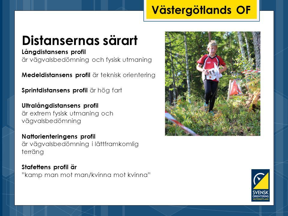 Distansernas särart Västergötlands OF Långdistansens profil