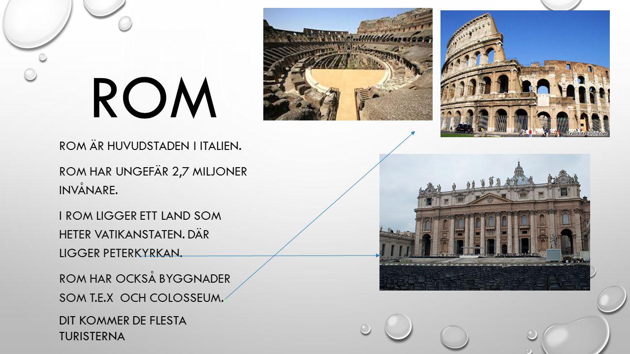rom Rom är huvudstaden i italien.
