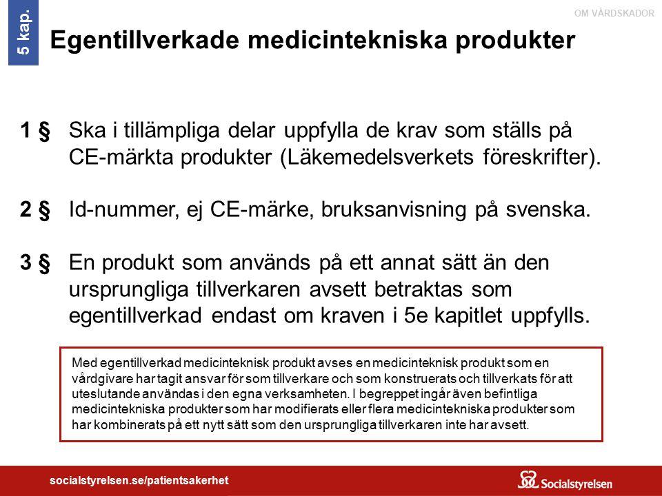 Egentillverkade medicintekniska produkter