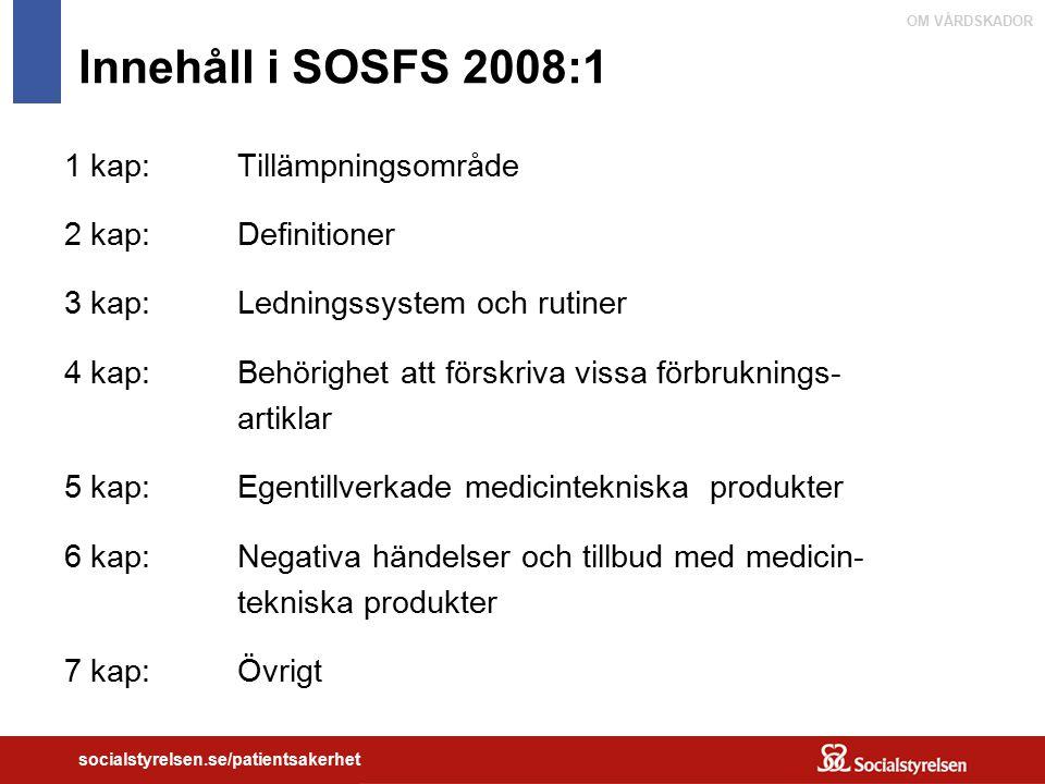 Innehåll i SOSFS 2008:1 1 kap: Tillämpningsområde 2 kap: Definitioner