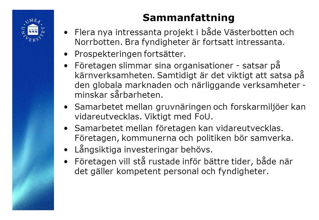 Sammanfattning Flera nya intressanta projekt i både Västerbotten och Norrbotten. Bra fyndigheter är fortsatt intressanta.