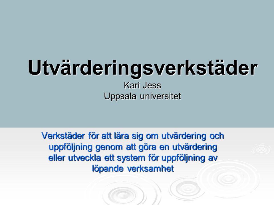Utvärderingsverkstäder Kari Jess Uppsala universitet
