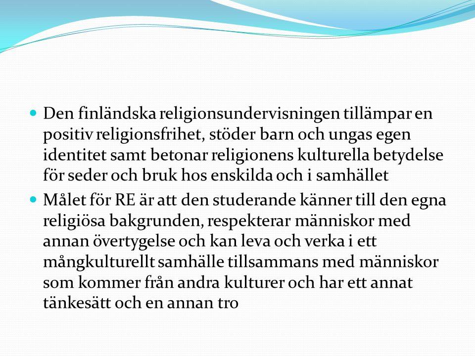 Den finländska religionsundervisningen tillämpar en positiv religionsfrihet, stöder barn och ungas egen identitet samt betonar religionens kulturella betydelse för seder och bruk hos enskilda och i samhället