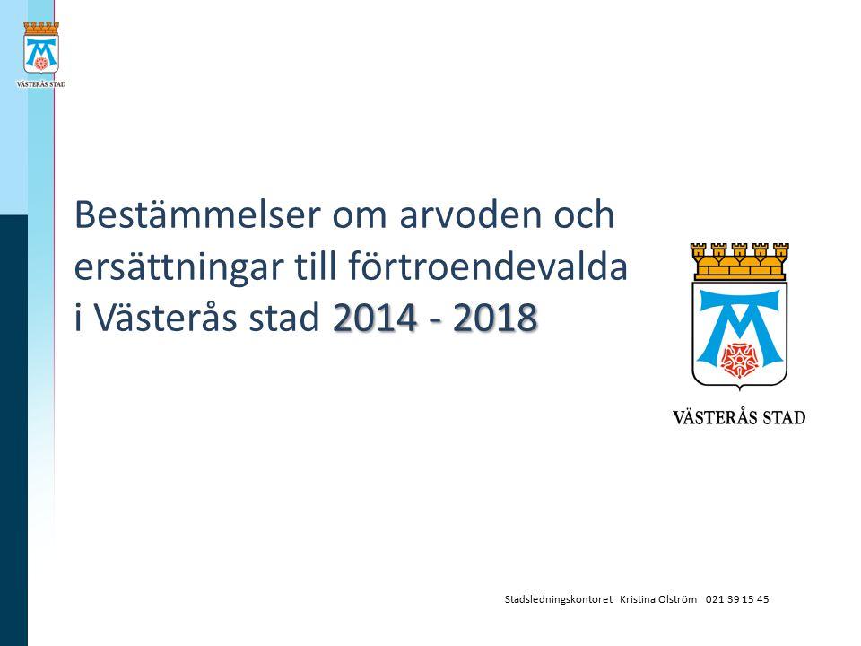 Bestämmelser om arvoden och ersättningar till förtroendevalda i Västerås stad 2014 - 2018