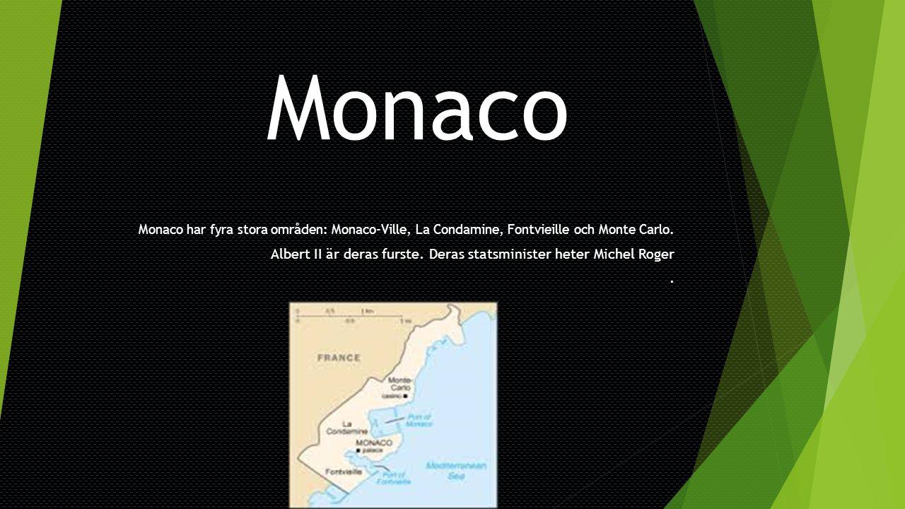 Monaco Monaco har fyra stora områden: Monaco-Ville, La Condamine, Fontvieille och Monte Carlo.