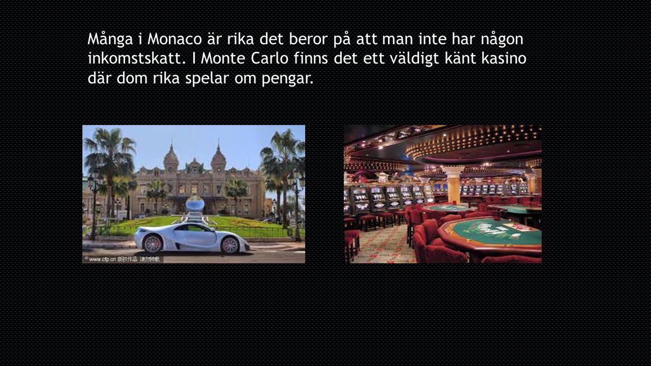 Många i Monaco är rika det beror på att man inte har någon inkomstskatt.