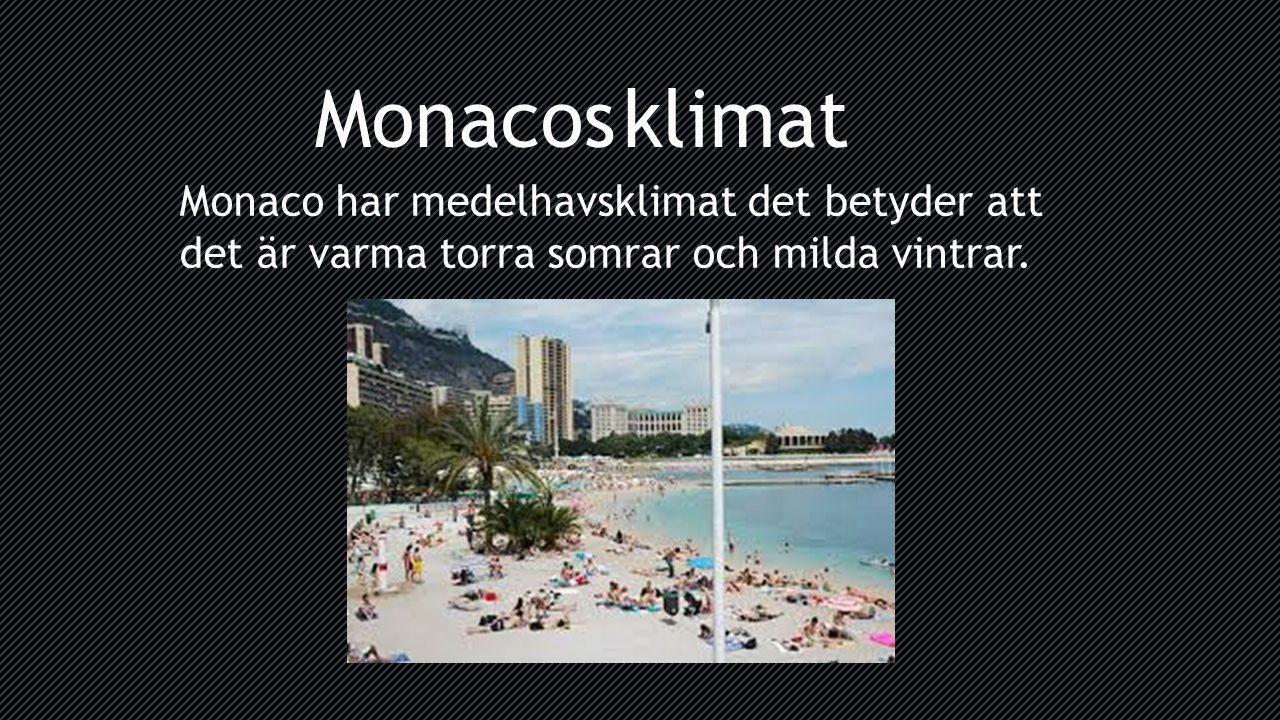 Monaco har medelhavsklimat det betyder att det är varma torra somrar och milda vintrar.